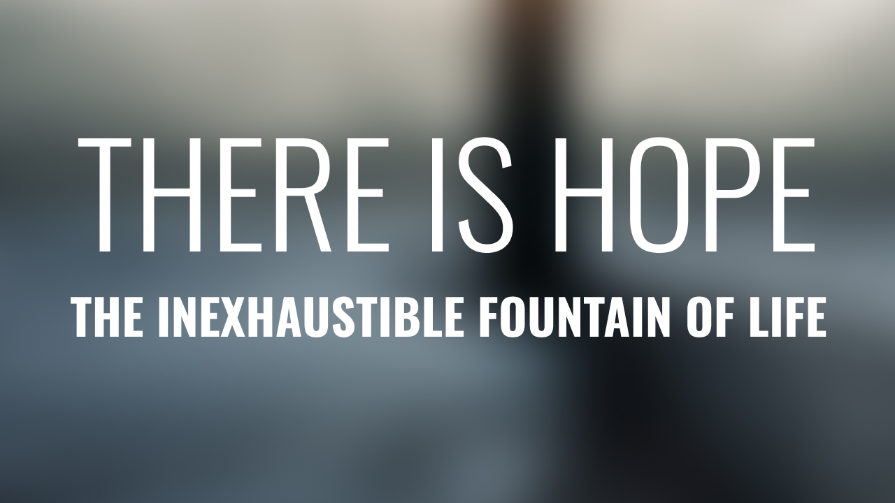 The Inexhaustible Fountain of Life